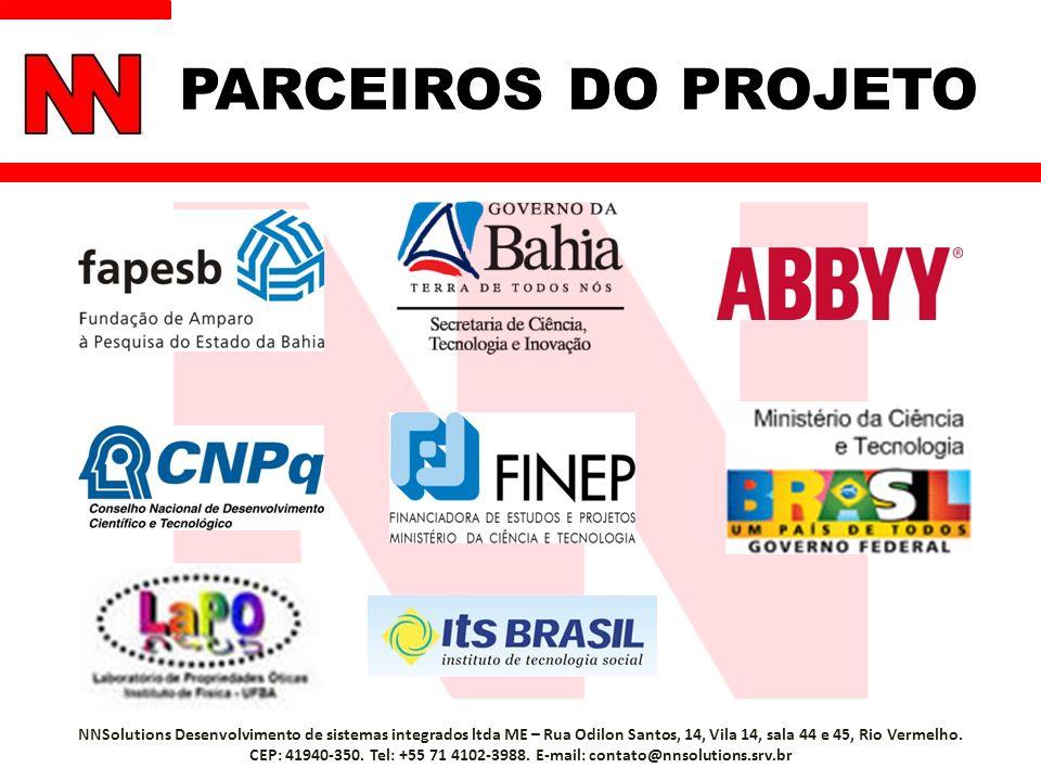 PARCEIROS DO PROJETO NNSolutions Desenvolvimento de sistemas integrados ltda ME – Rua Odilon Santos, 14, Vila 14, sala 44 e 45, Rio Vermelho. CEP: 419