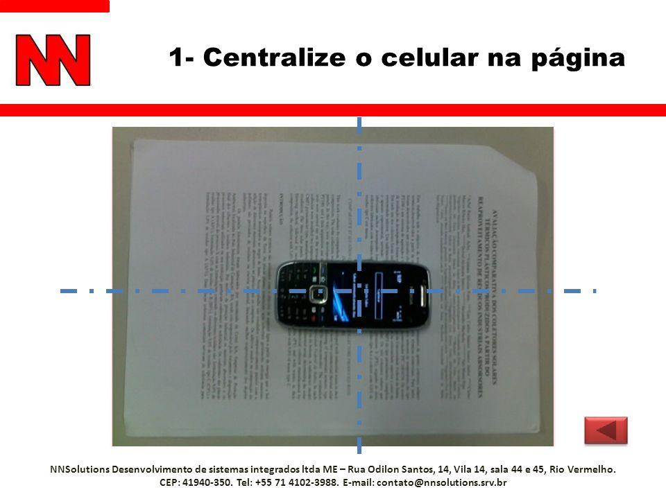 1- Centralize o celular na página NNSolutions Desenvolvimento de sistemas integrados ltda ME – Rua Odilon Santos, 14, Vila 14, sala 44 e 45, Rio Verme