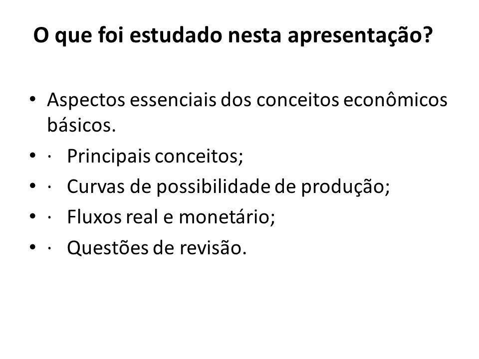 Aspectos essenciais dos conceitos econômicos básicos.