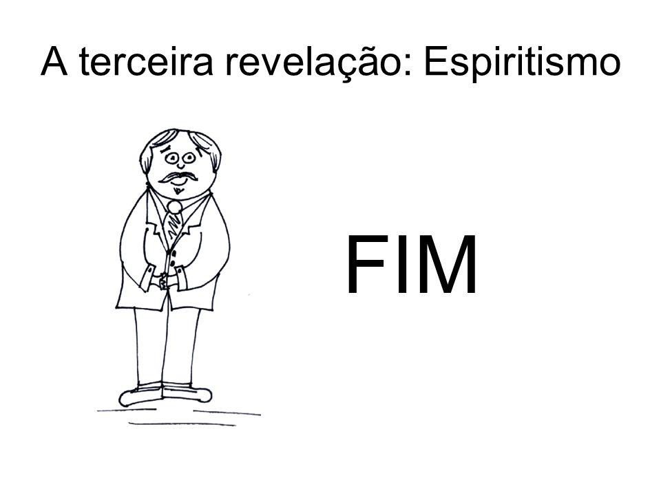 A terceira revelação: Espiritismo FIM