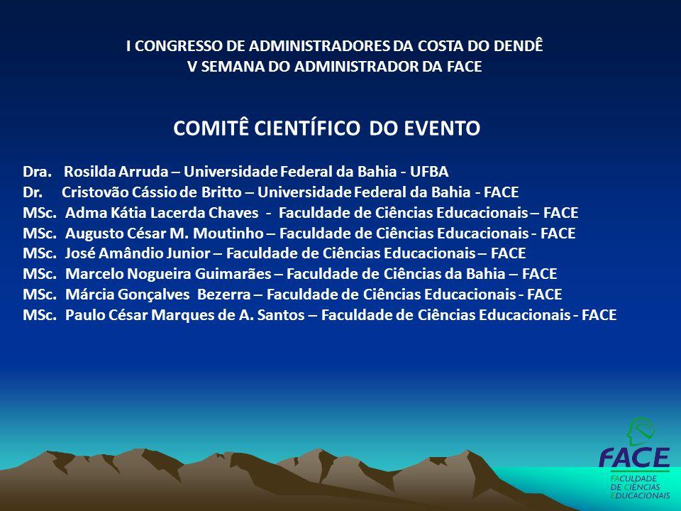COMITÊ CIENTÍFICO DO EVENTO Dra. Rosilda Arruda – Universidade Federal da Bahia - UFBA Dr. Cristovão Cássio de Britto – Universidade Federal da Bahia