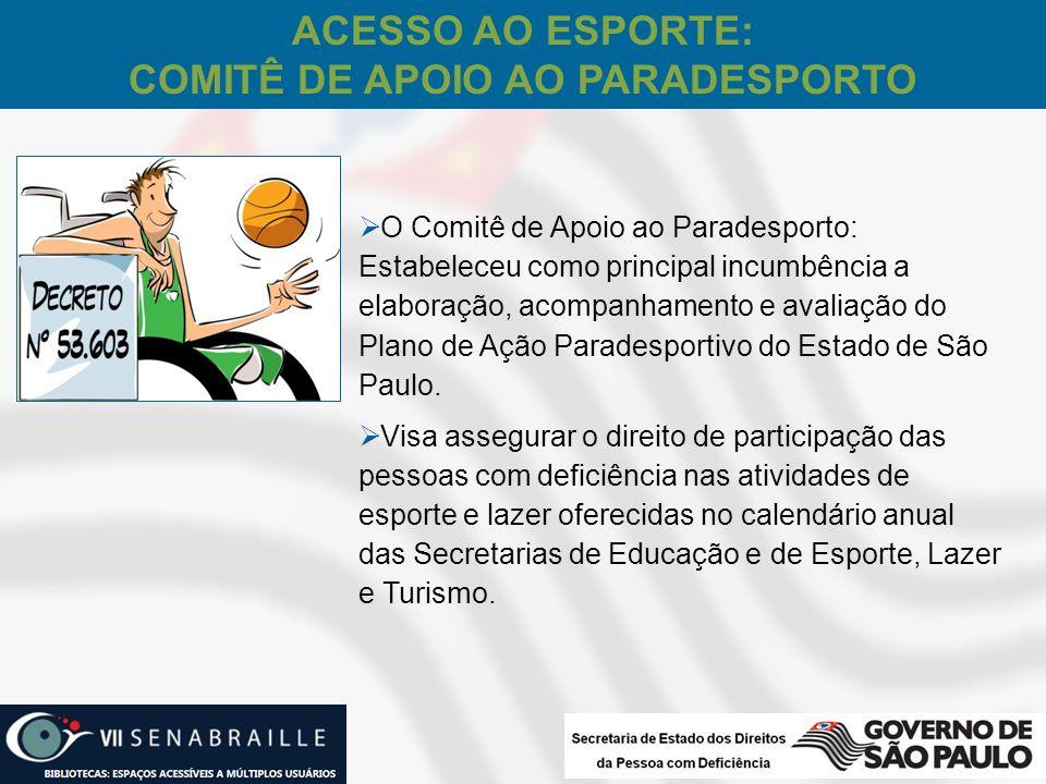 O Comitê de Apoio ao Paradesporto: Estabeleceu como principal incumbência a elaboração, acompanhamento e avaliação do Plano de Ação Paradesportivo do