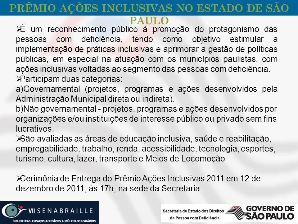 É um reconhecimento público à promoção do protagonismo das pessoas com deficiência, tendo como objetivo estimular a implementação de práticas inclusiv
