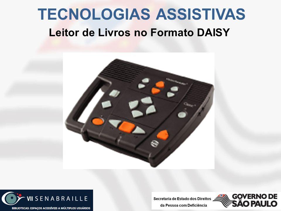 Leitor de Livros no Formato DAISY TECNOLOGIAS ASSISTIVAS