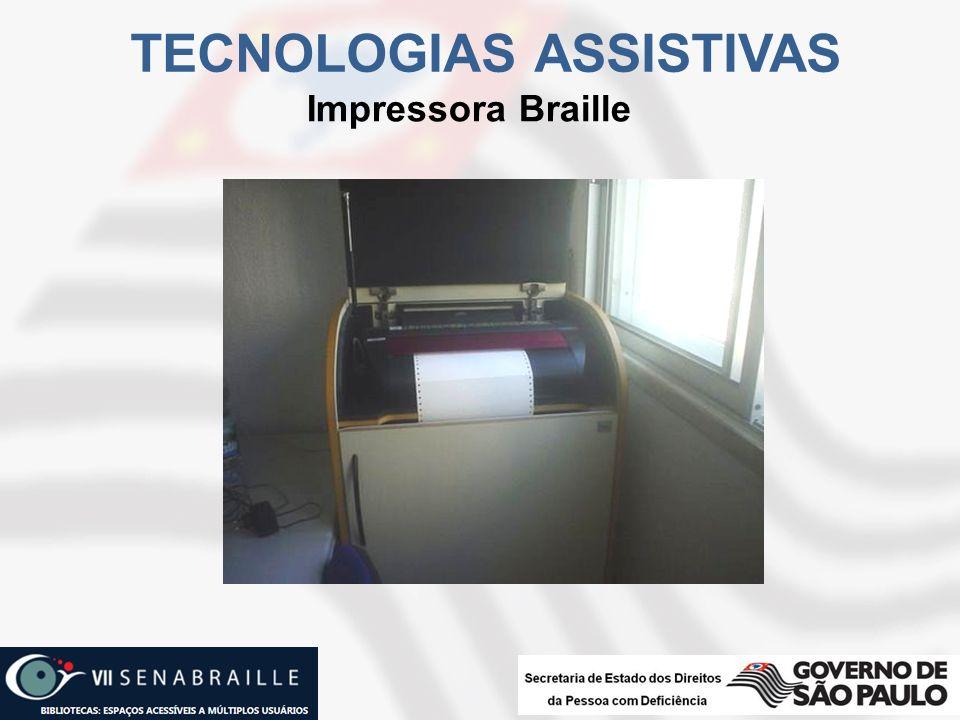 Impressora Braille TECNOLOGIAS ASSISTIVAS