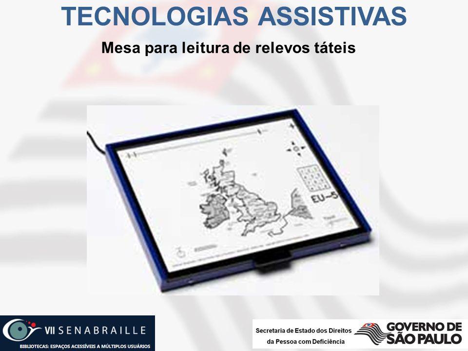 Mesa para leitura de relevos táteis TECNOLOGIAS ASSISTIVAS