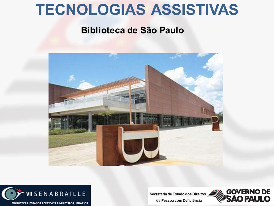 Biblioteca de São Paulo TECNOLOGIAS ASSISTIVAS