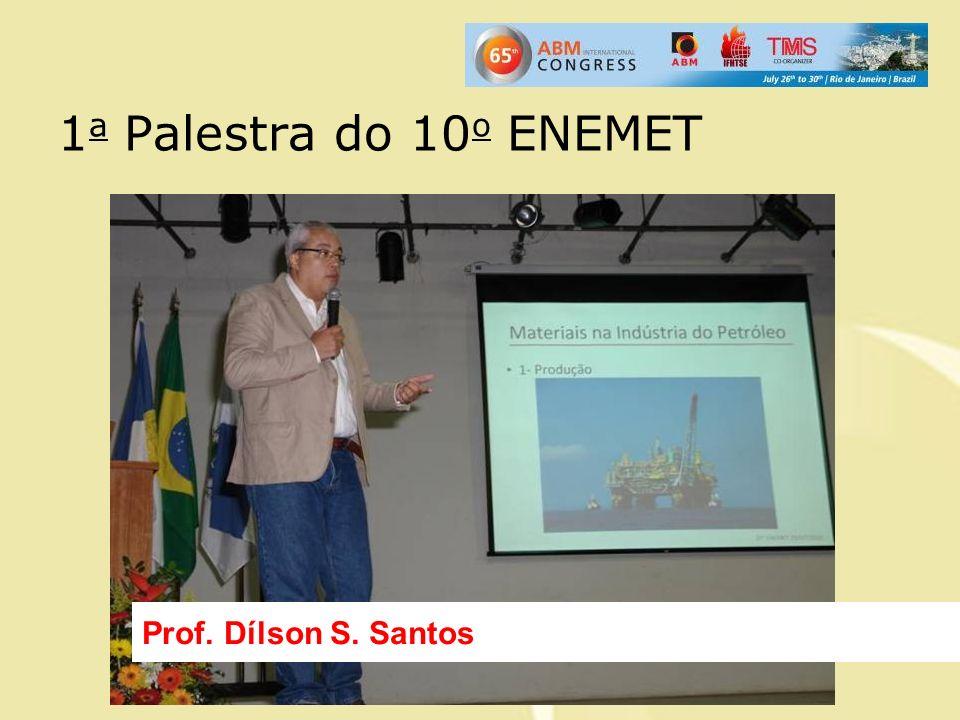 1 a Palestra do 10 o ENEMET Prof. Dílson S. Santos