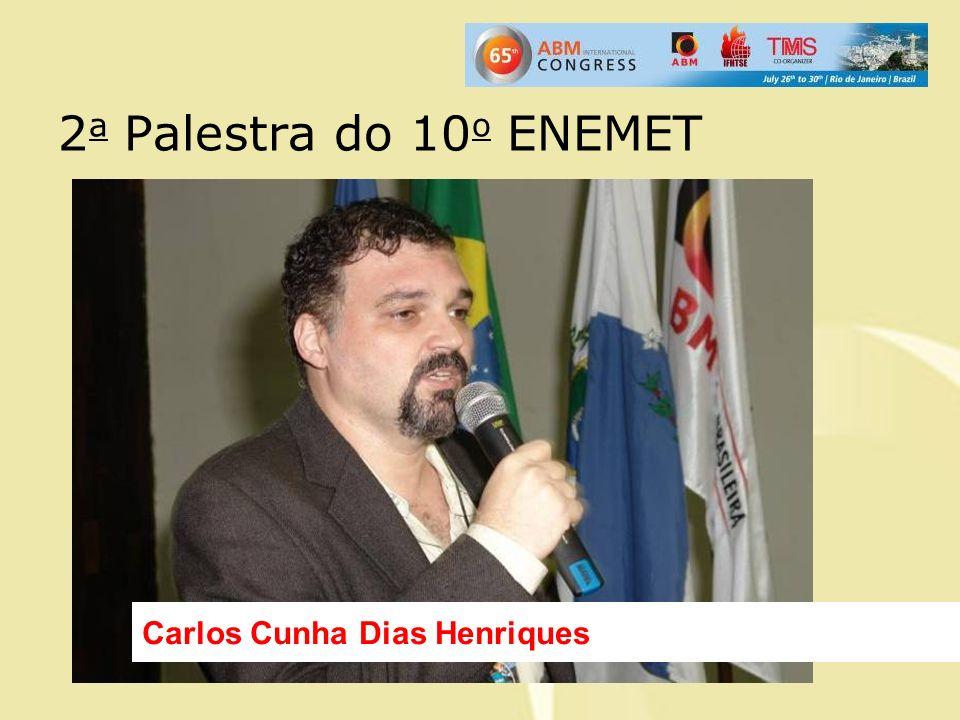 2 a Palestra do 10 o ENEMET Carlos Cunha Dias Henriques