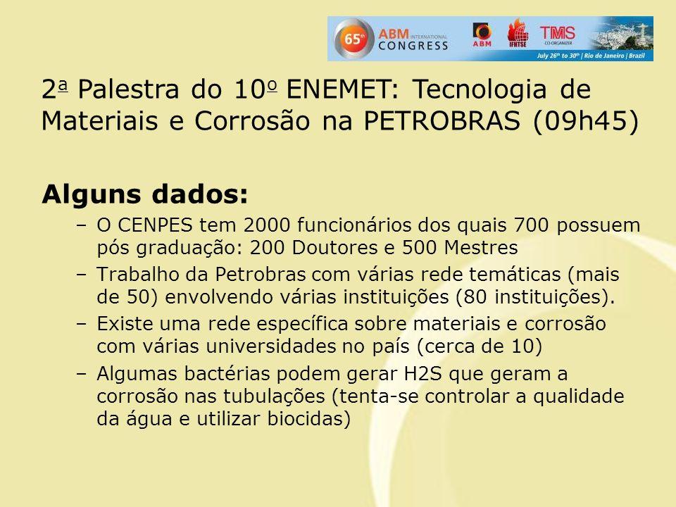 Alguns dados: –O CENPES tem 2000 funcionários dos quais 700 possuem pós graduação: 200 Doutores e 500 Mestres –Trabalho da Petrobras com várias rede t