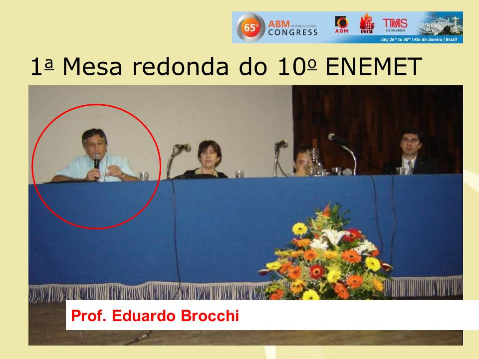 1 a Mesa redonda do 10 o ENEMET Prof. Eduardo Brocchi