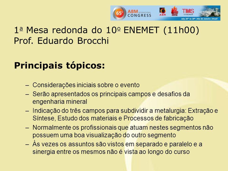 Principais tópicos: –Considerações iniciais sobre o evento –Serão apresentados os principais campos e desafios da engenharia mineral –Indicação do trê