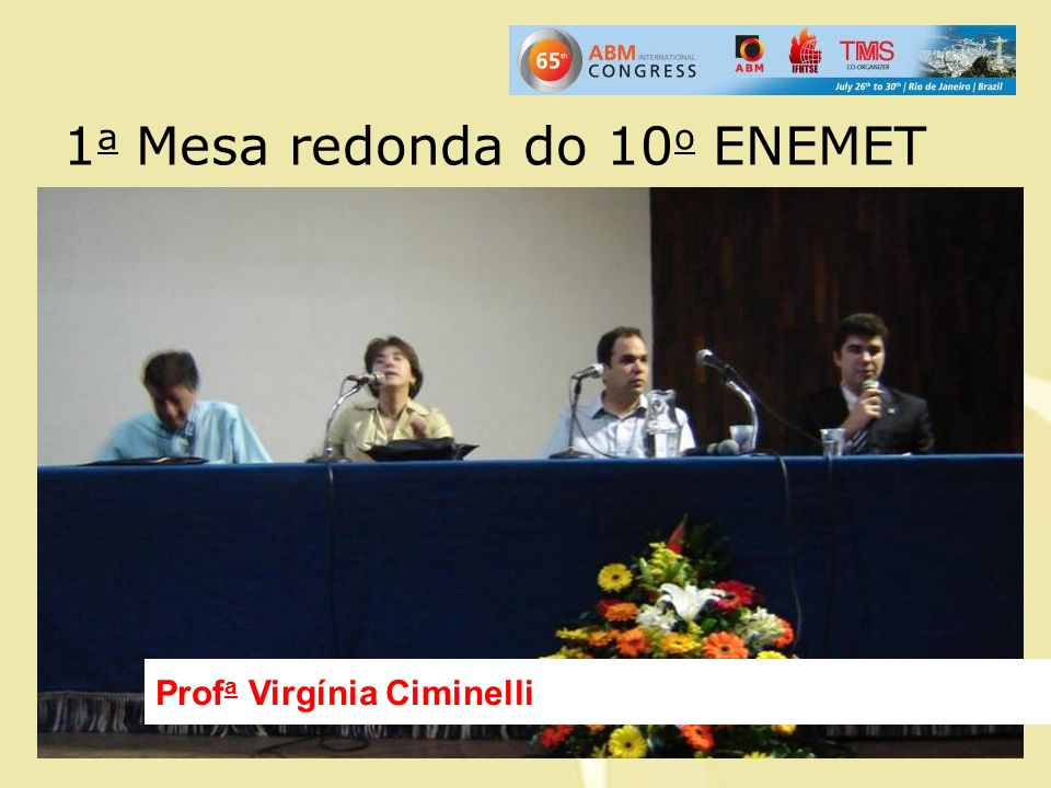 1 a Mesa redonda do 10 o ENEMET Prof a Virgínia Ciminelli