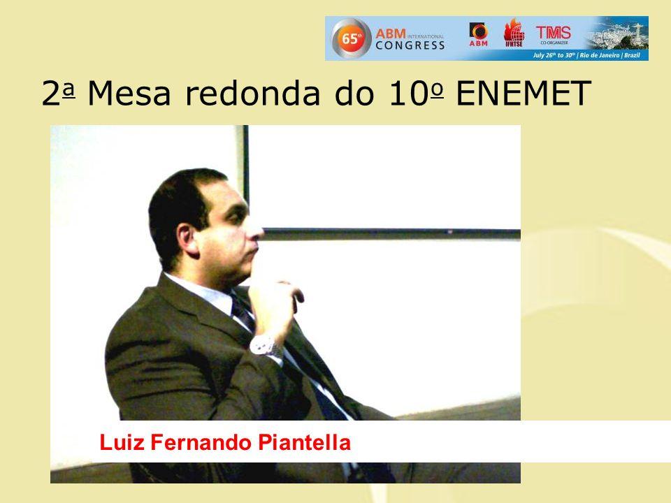 2 a Mesa redonda do 10 o ENEMET Luiz Fernando Piantella