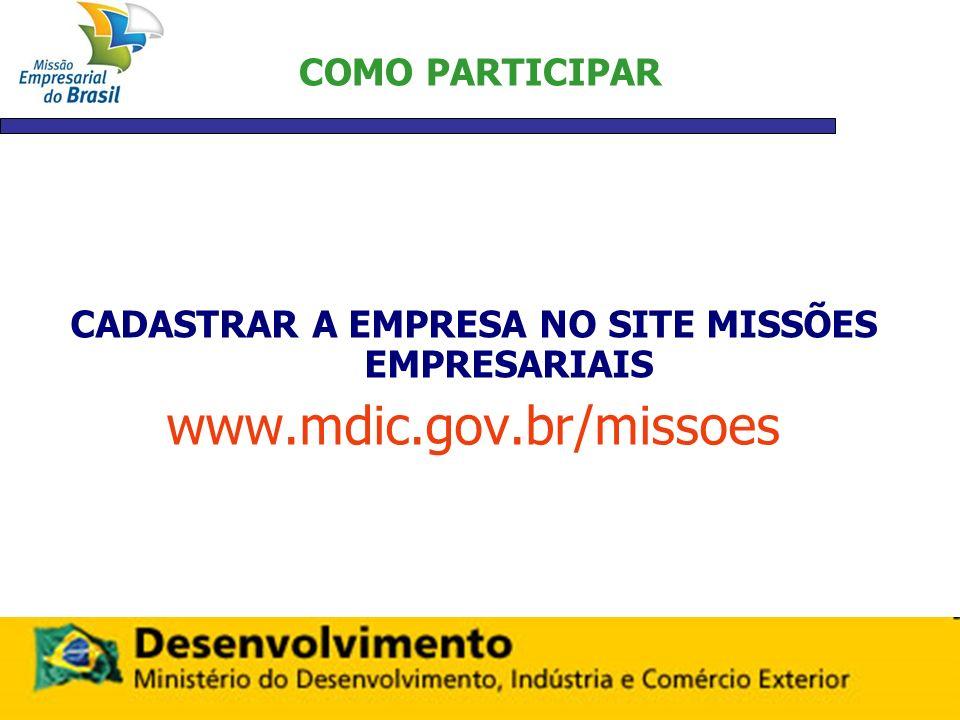COMO PARTICIPAR CADASTRAR A EMPRESA NO SITE MISSÕES EMPRESARIAIS www.mdic.gov.br/missoes