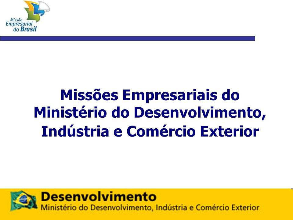 MISSÕES MDIC REALIZADAS – 2010 1) Missão ao Oriente Médio ( Irã, Egito e Líbano) 2) Missão à China 3) Missão à Colômbia e Peru 3) Missão ao Chile 5) Missão à República Checa 6) Missão à Alemanha 7) Missão à Libéria