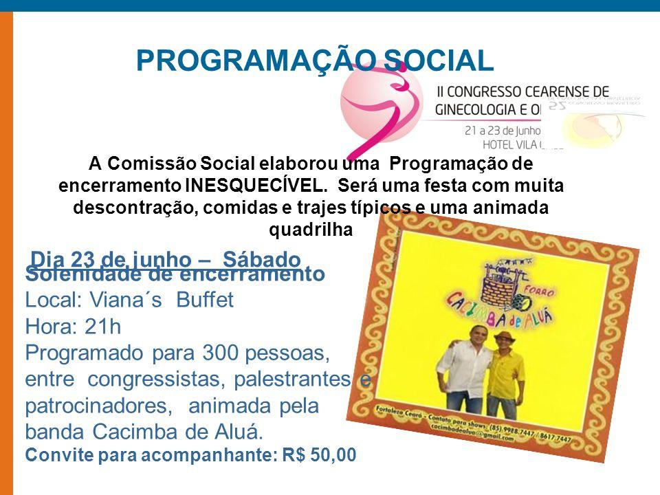 PROGRAMAÇÃO SOCIAL A Comissão Social elaborou uma Programação de encerramento INESQUECÍVEL.