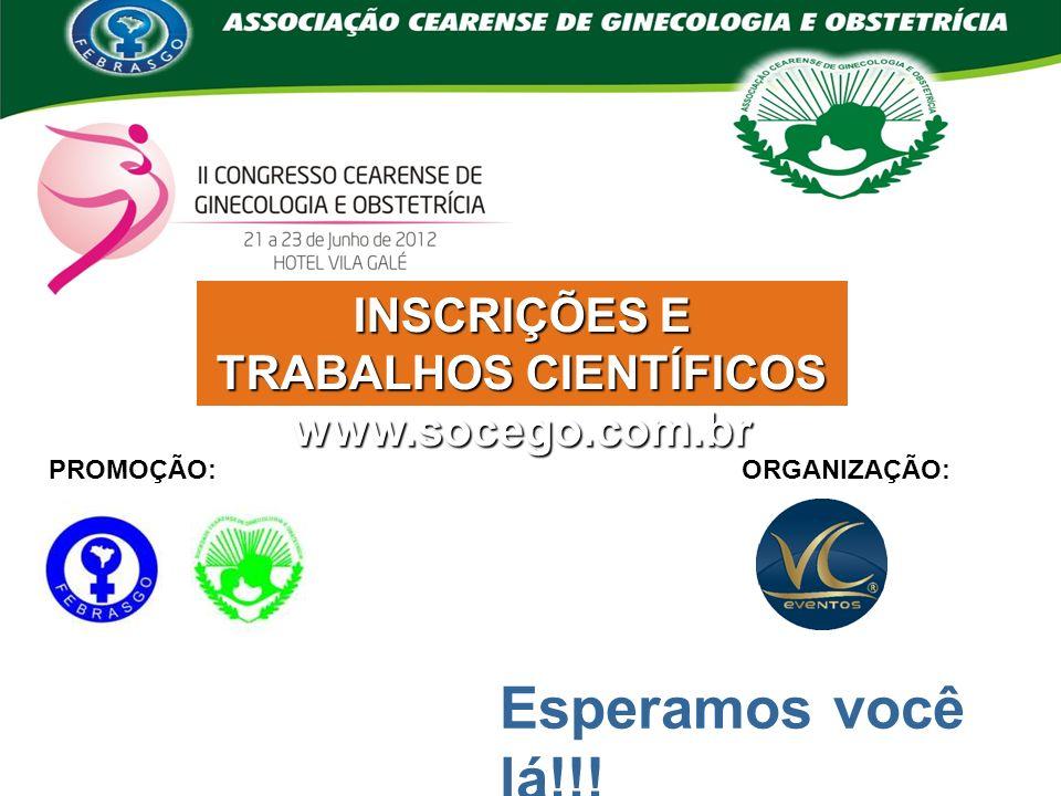 PROMOÇÃO:ORGANIZAÇÃO: INSCRIÇÕES E TRABALHOS CIENTÍFICOS www.socego.com.br Esperamos você lá!!!