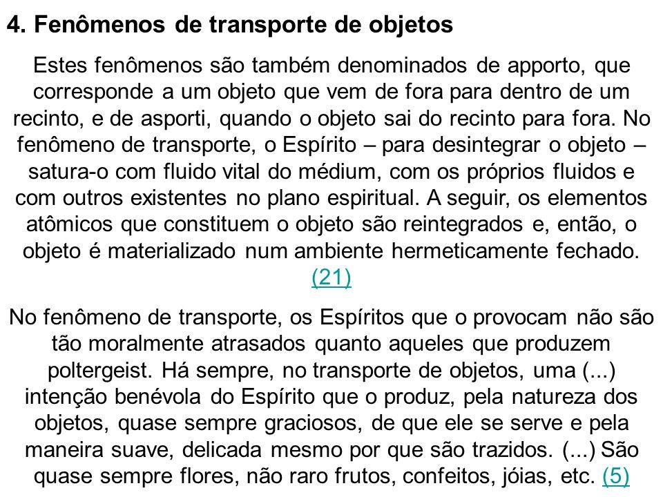 4. Fenômenos de transporte de objetos Estes fenômenos são também denominados de apporto, que corresponde a um objeto que vem de fora para dentro de um