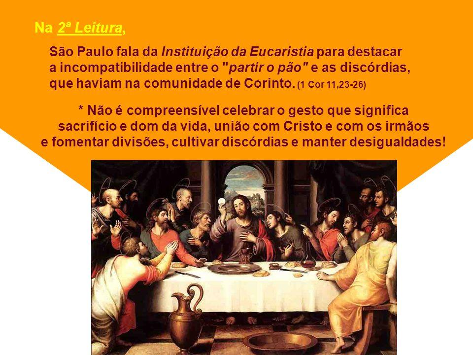 Na 1ª Leitura, o Sacerdote MELQUISEDEC oferece a Abraão e seus homens PÃO e VINHO, depois de os abençoar.