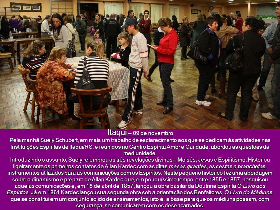 Itaqui – 09 de novembro Pela manhã Suely Schubert, em mais um trabalho de esclarecimento aos que se dedicam às atividades nas Instituições Espíritas de Itaqui/RS, e reunidos no Centro Espírita Amor e Caridade, abordou as questões da mediunidade.