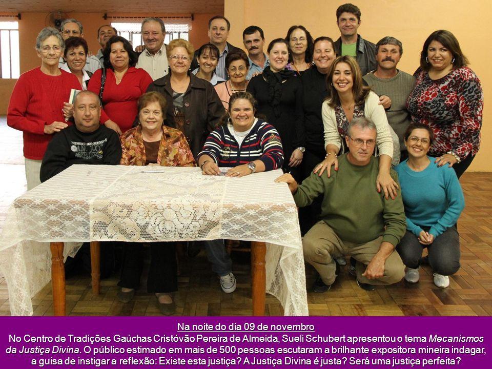 Na noite do dia 09 de novembro No Centro de Tradições Gaúchas Cristóvão Pereira de Almeida, Sueli Schubert apresentou o tema Mecanismos da Justiça Divina.