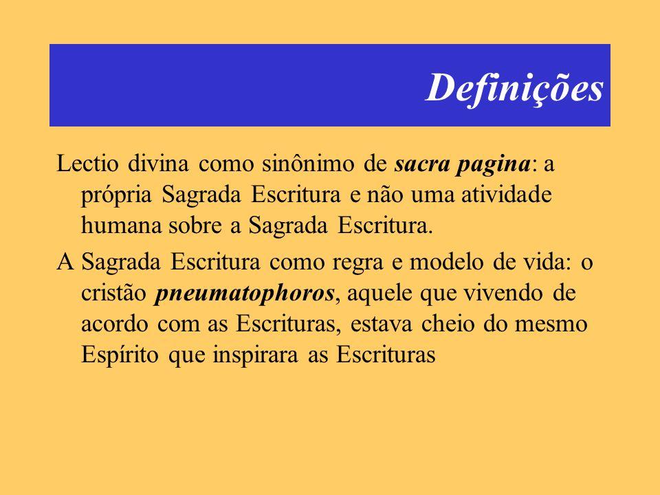 Definições Lectio divina como sinônimo de sacra pagina: a própria Sagrada Escritura e não uma atividade humana sobre a Sagrada Escritura. A Sagrada Es