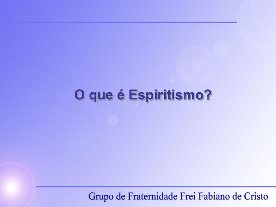 O que é Espiritismo?