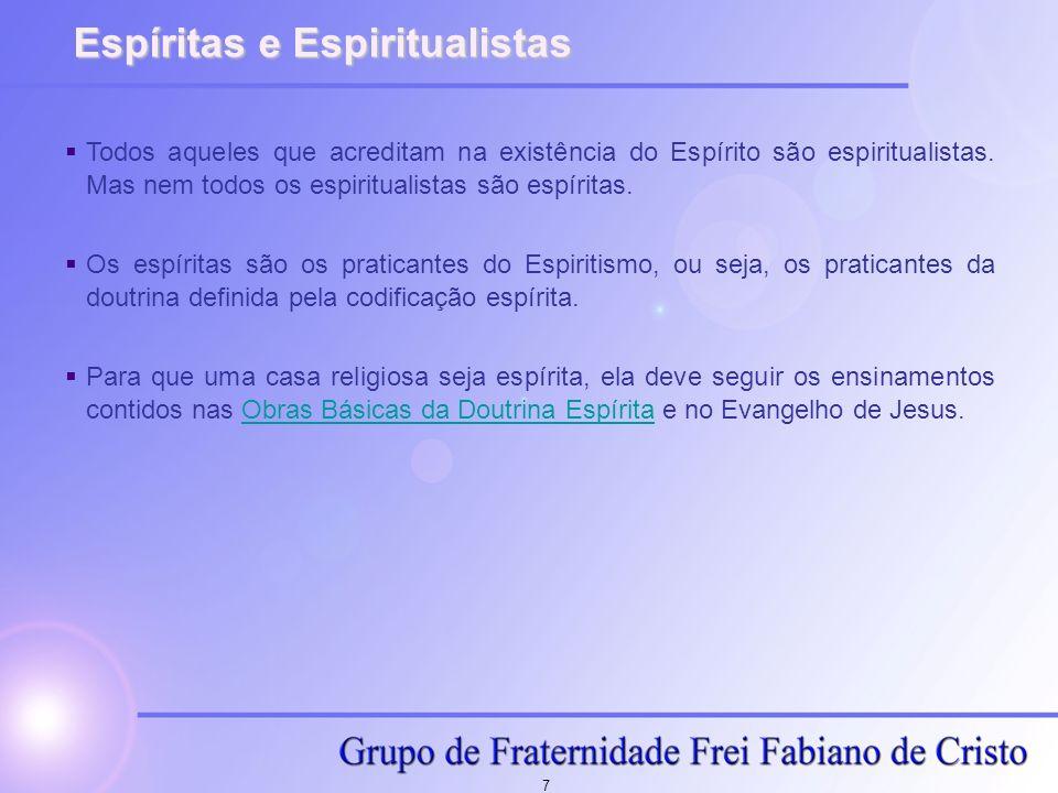 8 Codificação Espírita O Livro dos Espíritos (1857): é o principal livro da Doutrina Espírita, sustentando todas as outras obras doutrinárias.