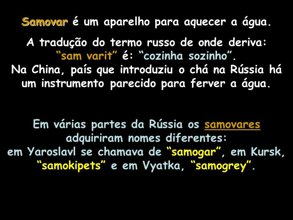 Tula Urais Segundo a maior parte dos historiadores, o samovar teria surgido na cidade de Tula, em 1.778, na oficina do serralheiro Lisitsyn.