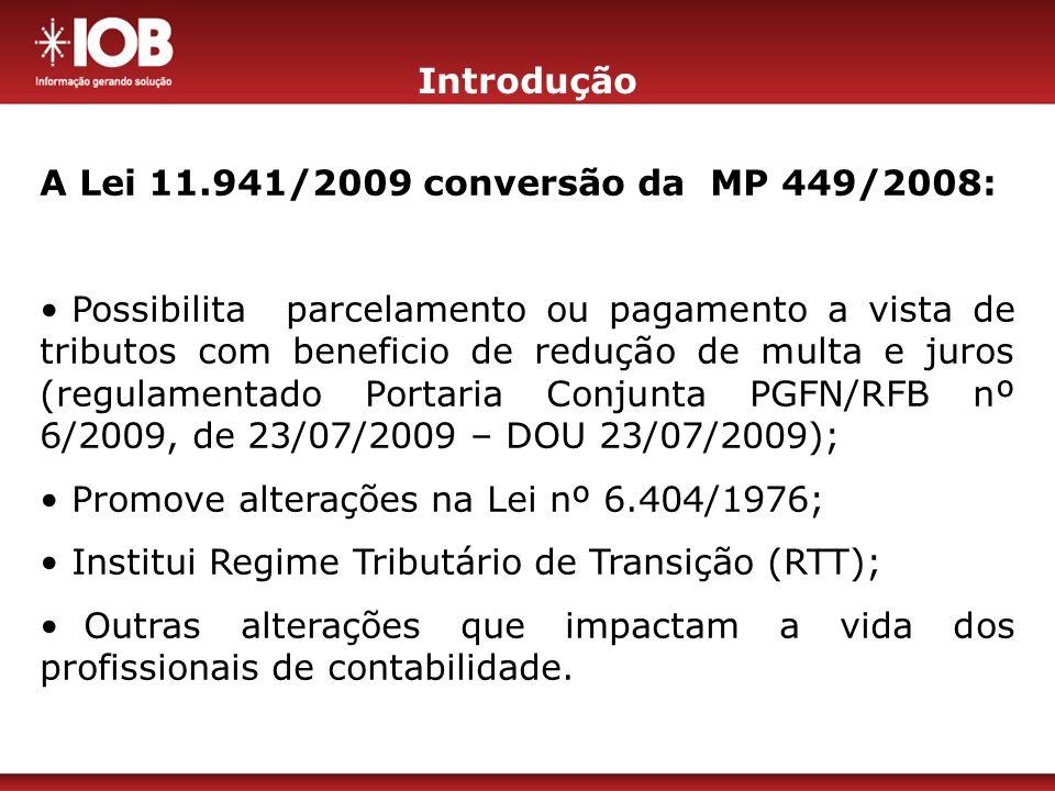 Parcelamento Anteriormente a MP 449 previa parcelamento de débito com vencimento entre o ano 2003 e 2005.