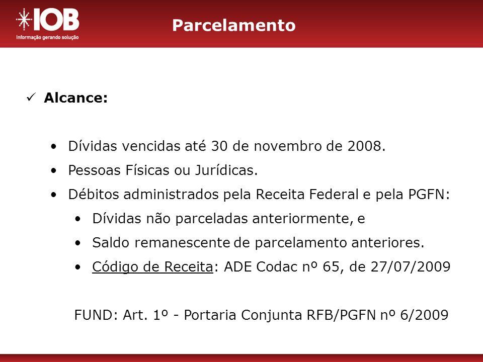 Remissão (perdão) de dividas Débitos alcançados: Débitos alcançados: Que em 31/12/2007, estejam vencidos há 5 anos ou mais.