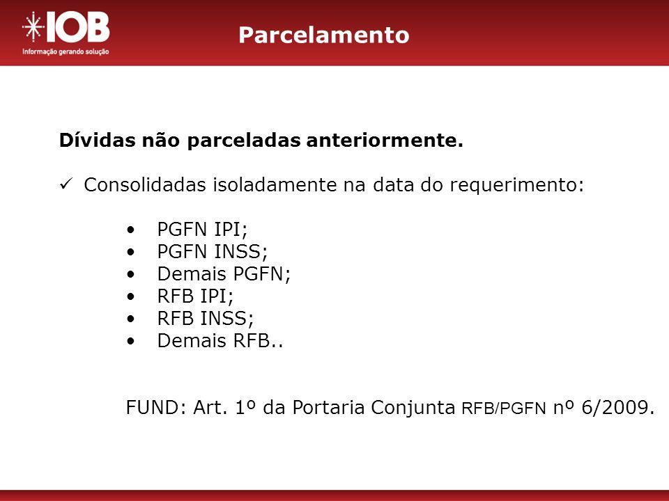 Parcelamento Decorrentes do aproveitamento indevido de Créditos do IPI Retenções na fonte (alíneas a, b e c, do § único, do art.