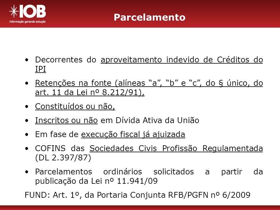 Lucro Real/Presumido (Trimestral) MP n º 449 – Recolher at é o ú ltimo dia ú til do mês de janeiro de 2009 ou compensada.