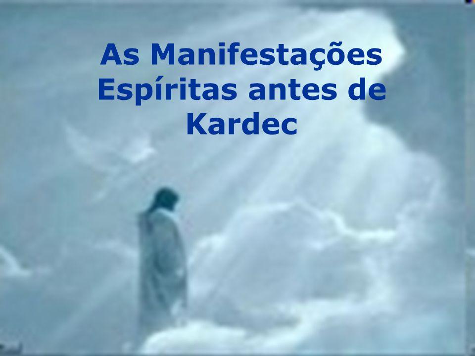 Uma vez que estão no quadro dos da Natureza, os fenômenos espíritas se hão produzido em todos os tempos Gênese XIII:8 - Allan Kardec
