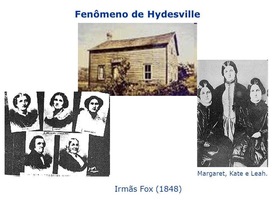 Fenômeno de Hydesville Irmãs Fox (1848) Margaret, Kate e Leah.