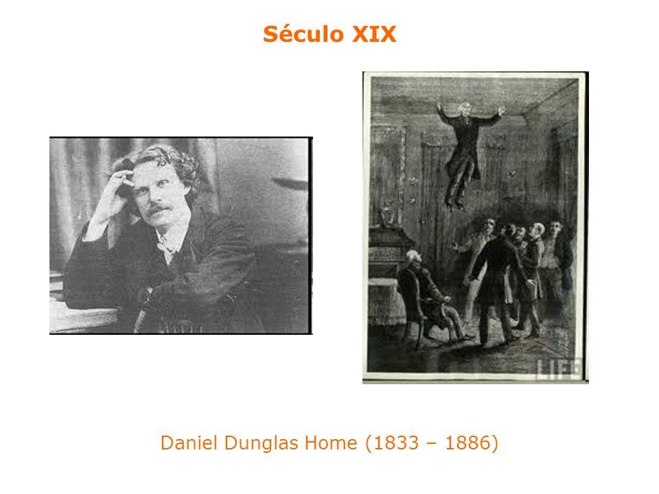Daniel Dunglas Home (1833 – 1886) Século XIX
