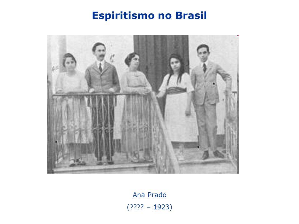 Espiritismo no Brasil Ana Prado (???? – 1923)