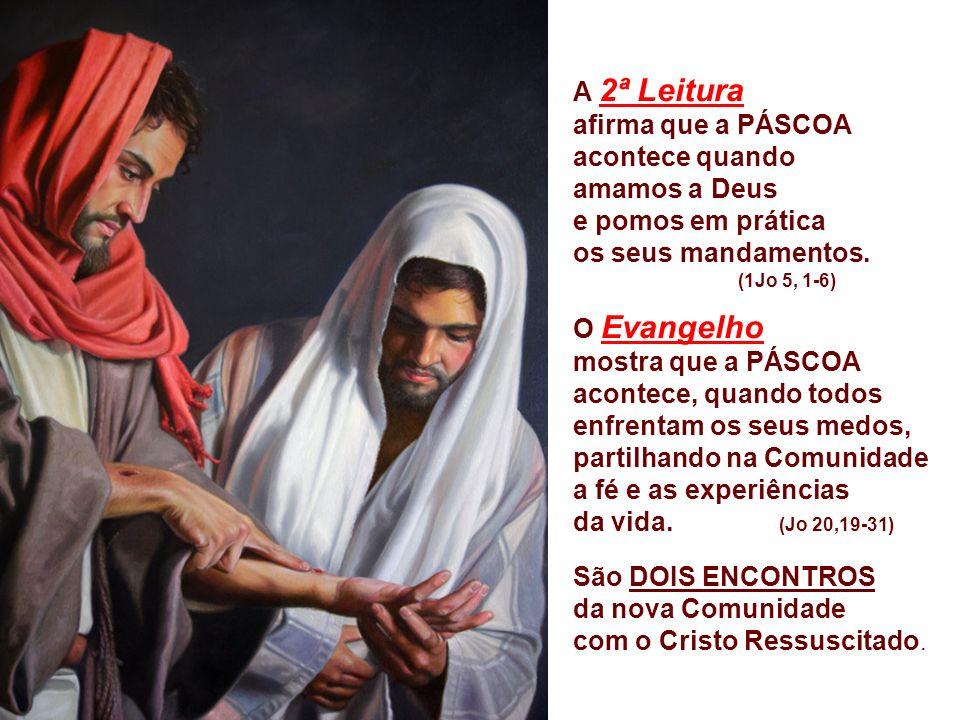- Uma comunidade que testemunha o Senhor Ressuscitado. Viver de acordo com os valores de Jesus é a melhor forma de anunciar e de testemunhar que Jesus