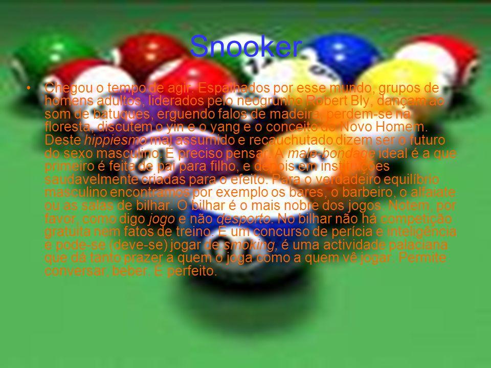 Snooker Chegou o tempo de agir.