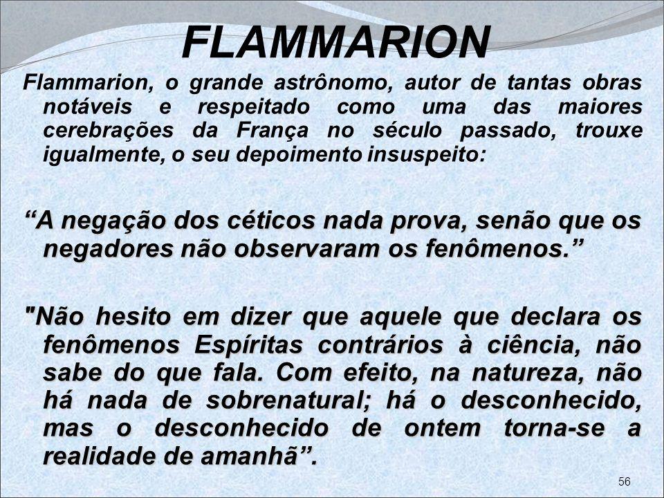 FLAMMARION Flammarion, o grande astrônomo, autor de tantas obras notáveis e respeitado como uma das maiores cerebrações da França no século passado, t