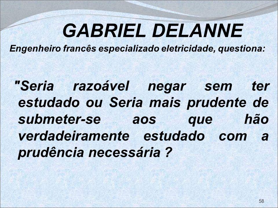 GABRIEL DELANNE Engenheiro francês especializado eletricidade, questiona: