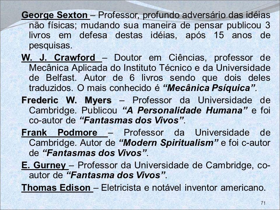 George Sexton – Professor, profundo adversário das idéias não físicas; mudando sua maneira de pensar publicou 3 livros em defesa destas idéias, após 1