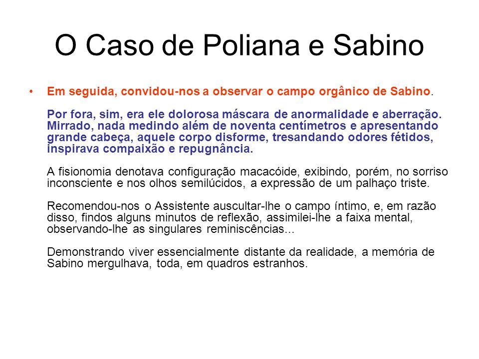 O Caso de Poliana e Sabino Em seguida, convidou-nos a observar o campo orgânico de Sabino.