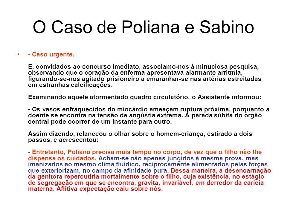 O Caso de Poliana e Sabino - Caso urgente.