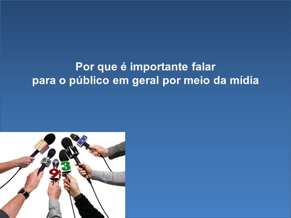 Temores no contato com a mídia Auto-estima Declarações X notícia Veracidade das informações