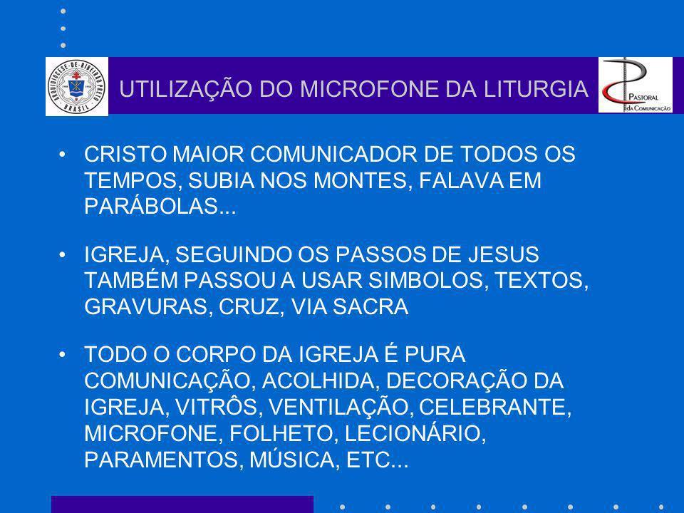CRISTO MAIOR COMUNICADOR DE TODOS OS TEMPOS, SUBIA NOS MONTES, FALAVA EM PARÁBOLAS... IGREJA, SEGUINDO OS PASSOS DE JESUS TAMBÉM PASSOU A USAR SIMBOLO