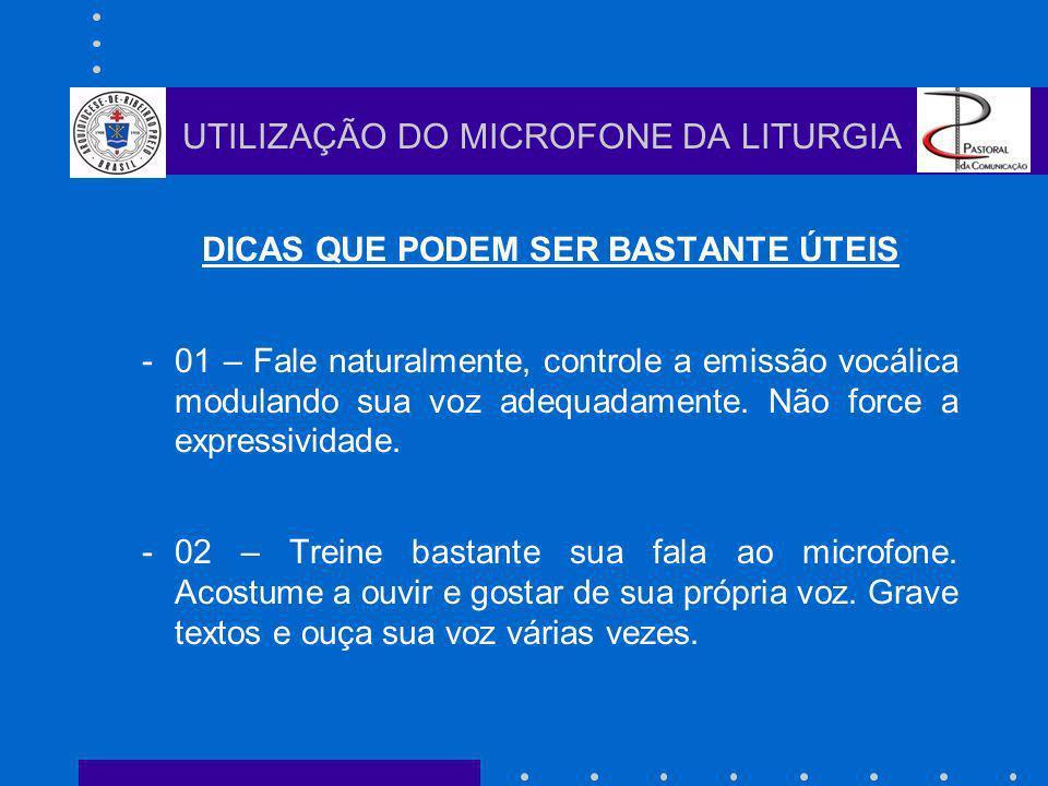 DICAS QUE PODEM SER BASTANTE ÚTEIS -01 – Fale naturalmente, controle a emissão vocálica modulando sua voz adequadamente.