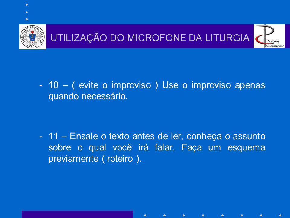 -10 – ( evite o improviso ) Use o improviso apenas quando necessário.