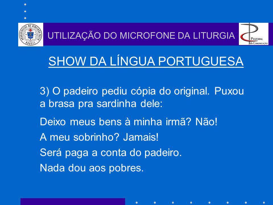 SHOW DA LÍNGUA PORTUGUESA 3) O padeiro pediu cópia do original.
